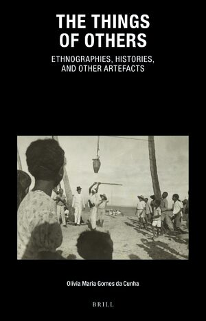 Cover The Things of Others: Ethnographies, Histories, and Other Artefacts