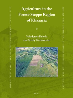 Cover The Agriculture of Khazar Khaganate Population in the Forest-Steppe Zone