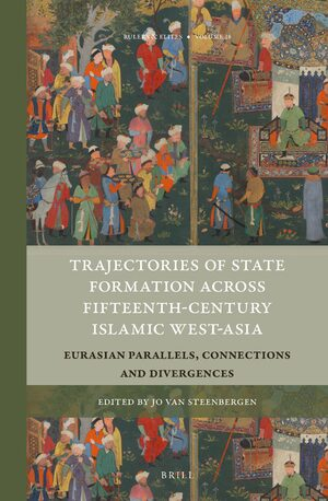 Cover Trajectories of State Formation across Fifteenth-Century Islamic West-Asia