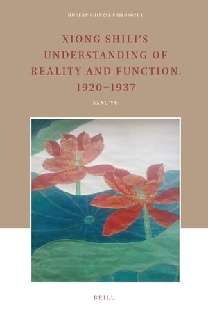 Cover Xiong Shili's Understanding of Reality and Function, 1920-1937