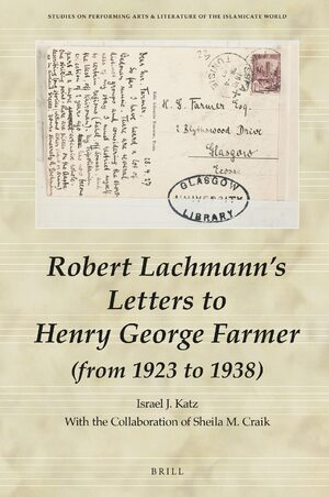 Cover Robert Lachmann's Letters to Henry George Farmer (from 1923 to 1938)