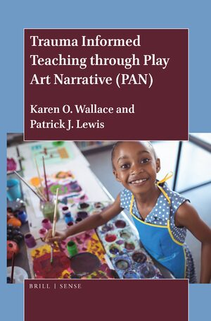 Cover Trauma Informed Teaching through Play Art Narrative (PAN)