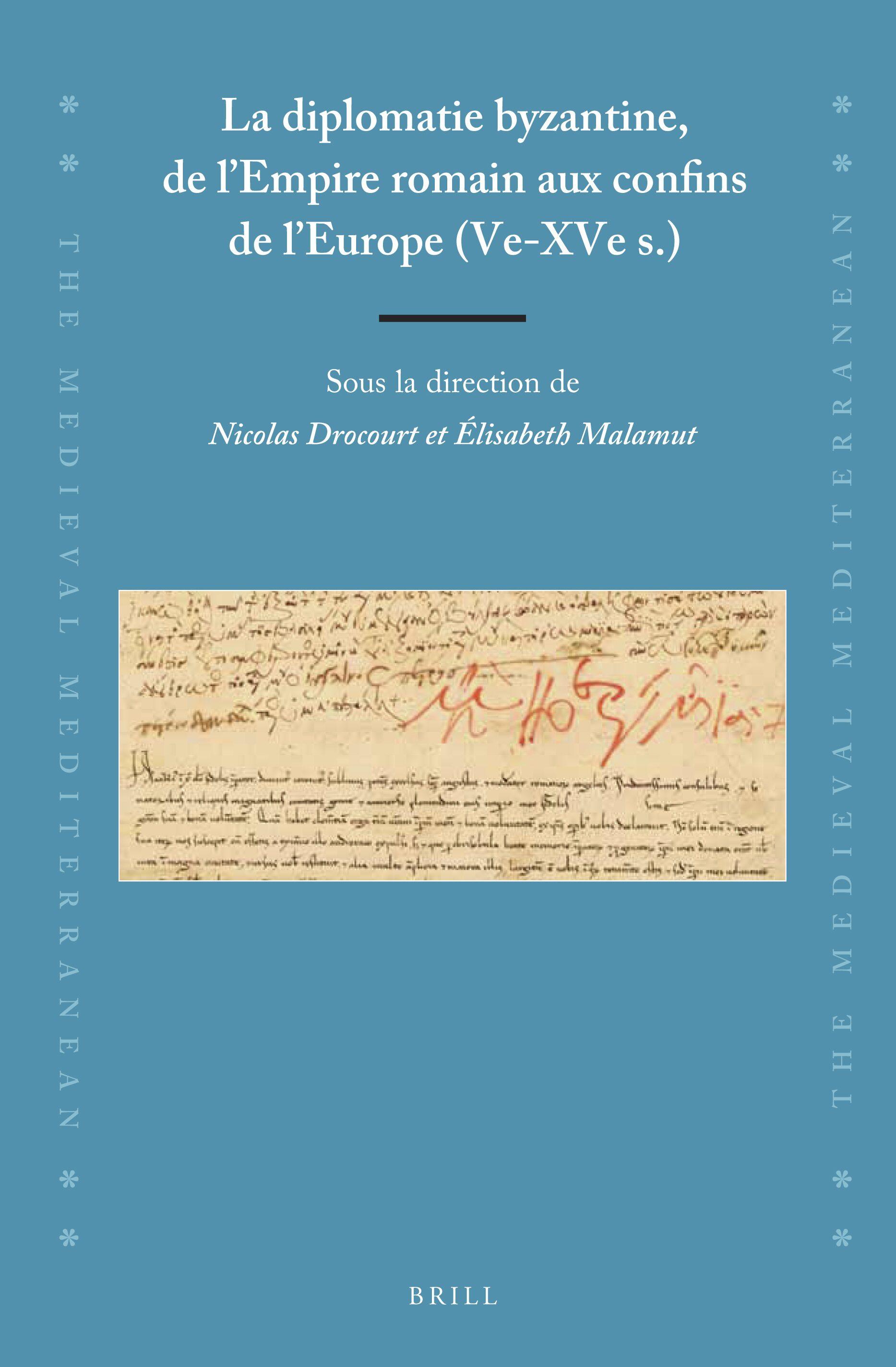 La diplomatie byzantine, de l'Empire romain aux confins de l ...