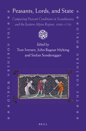 Cover Peasants, Lords, and State: Comparing Peasant Conditions in Scandinavia and the Eastern Alpine Region, 1000-1750