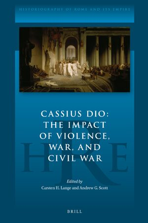 Cover Cassius Dio: The Impact of Violence, War, and Civil War