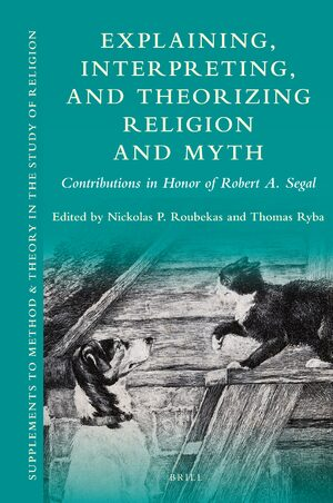 Cover Explaining, Interpreting, and Theorizing Religion and Myth