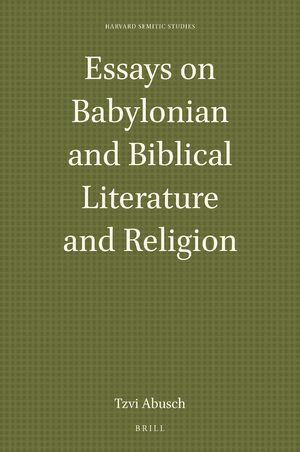 Cover Essays on Babylonian and Biblical Literature and Religion