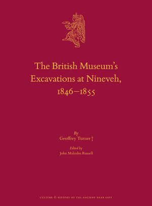 Cover The British Museum's Excavations at Nineveh, 1846–1855