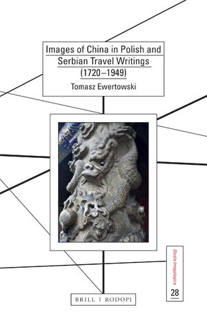 Cover Images of China in Polish and Serbian Travel Writings (1720-1949)