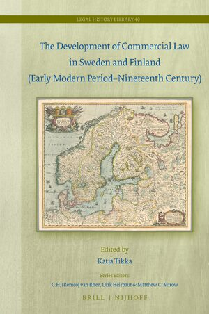 Cover The Development of Commercial Law in Sweden and Finland (Early Modern Period–Nineteenth Century)