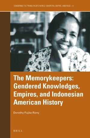Cover The Memorykeepers: Gendered Knowledges, Empires, and Indonesian American History