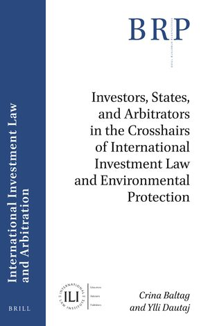 Cover Investors, States, and Arbitrators in the Crosshairs of International Investment Law and Environmental Protection
