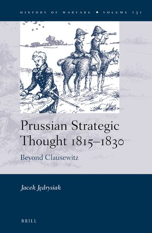 Cover Prussian Strategic Thought 1815–1830: Beyond Clausewitz