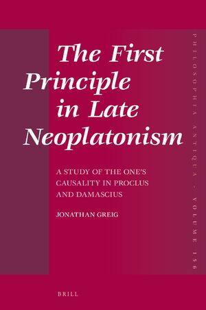 Cover The First Principle in Late Neoplatonism