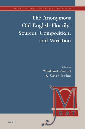 Cover The Anonymous Old English Homily: Sources, Composition, and Variation