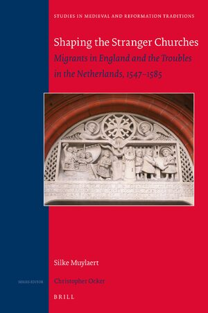 Cover The Foreign Churches in England and the Dutch Reformation and Revolt, 1547-1585