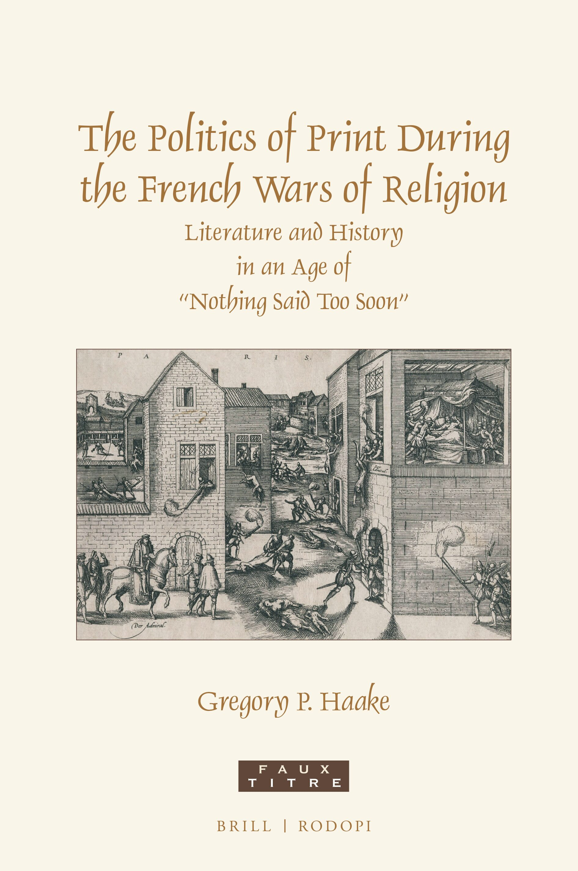 Chapter 3 Print Matters In The Politics Of Print During The French Wars Of Religion