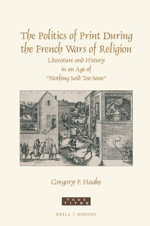 Cover The Politics of Print During the French Wars of Religion