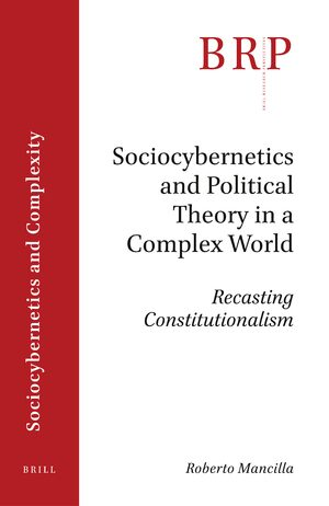 Cover Sociocybernetics and Political Theory in a Complex World: Recasting Constitutionalism