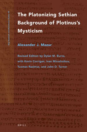 Cover The Platonizing Sethian Background of Plotinus's Mysticism
