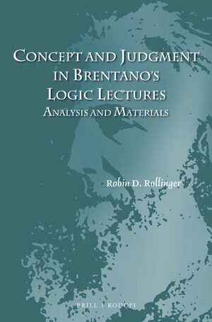 Concept and Judgment in Brentano's Logic Lectures: Analysis and Materials Book Cover