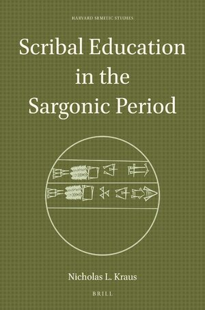 Cover Scribal Education in the Sargonic Period