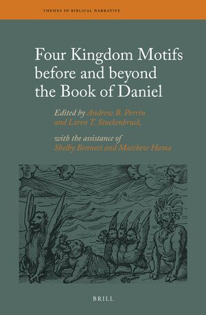 Cover Four Kingdom Motifs before and beyond the Book of Daniel