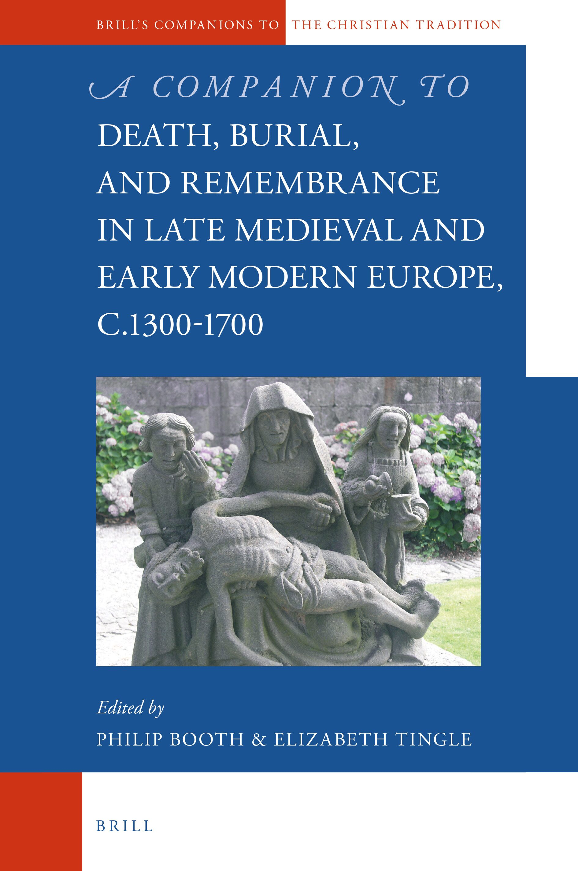 Chapter 1 Changing Western European Visions Of Christian Afterlives 1350 1700 Heaven Hell And Purgatory In A Companion To Death Burial And Remembrance In Late Medieval And Early Modern Europe C 1300 1700