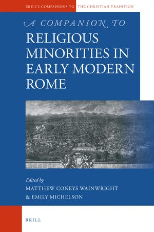 Cover A Companion to Religious Minorities in Early Modern Rome