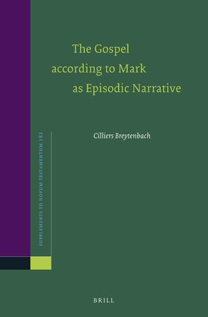 Cover The Gospel according to Mark as Episodic Narrative