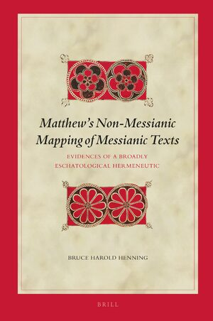 Cover Matthew's Non-Messianic Mapping of Messianic Texts