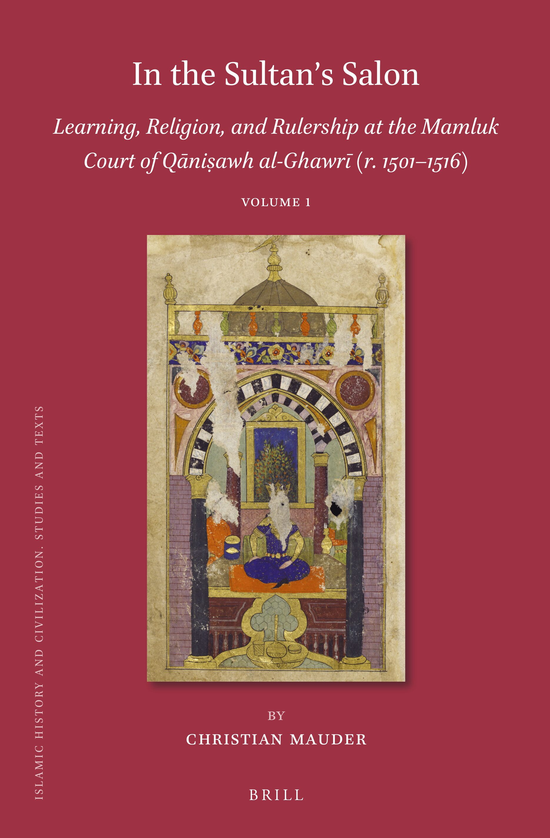 Chapter 20 Religious Life at al Ghawrī's Court in In the Sultan's ...