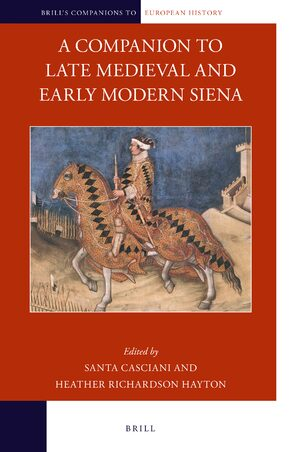 Cover A Companion to Late Medieval and Early Modern Siena
