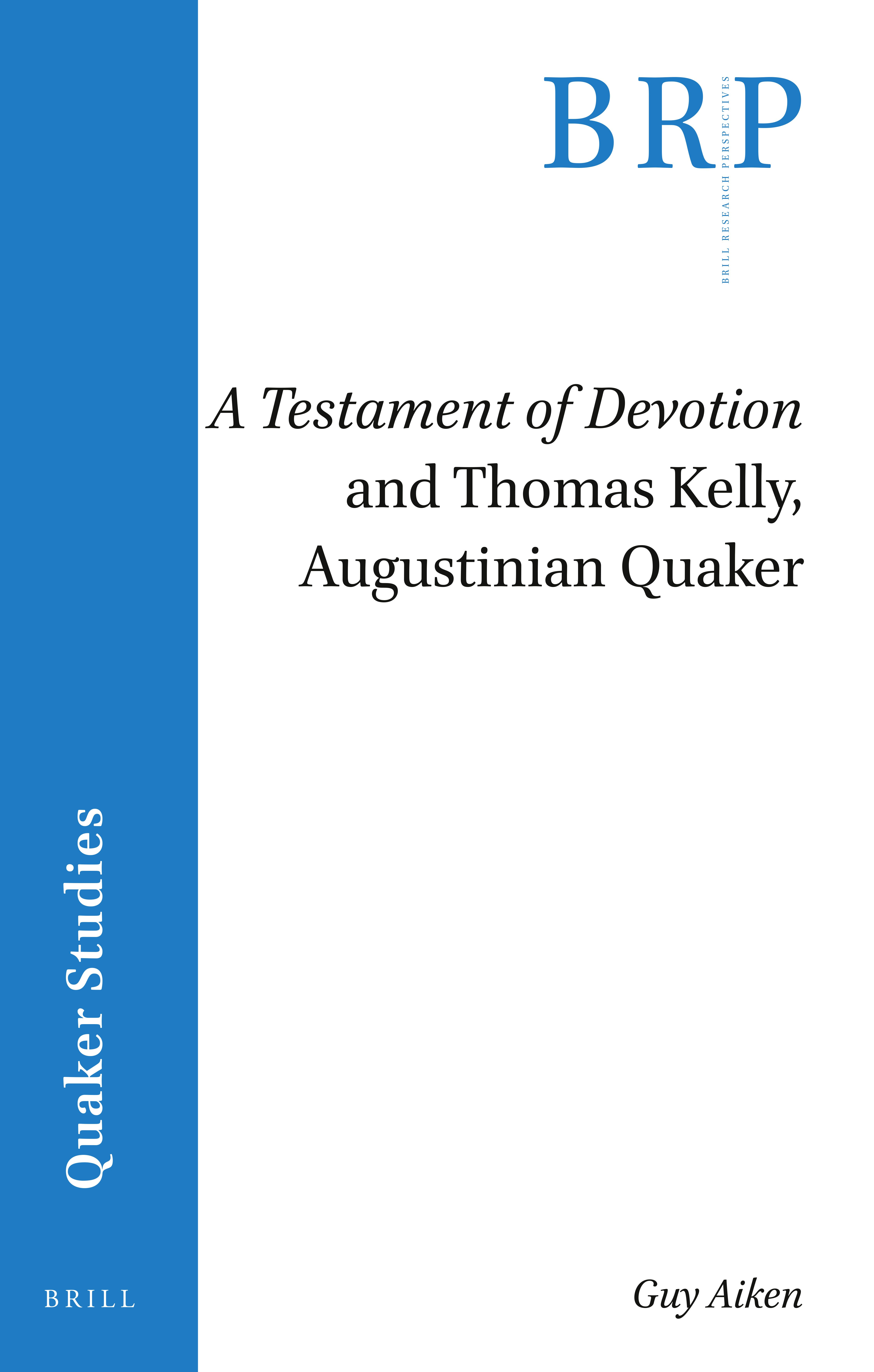 A Testament of Devotion and Thomas Kelly, Augustinian Quaker in A ...