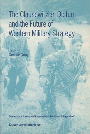 Cover The Clausewitzian Dictum and the Future of Western Military Strategy