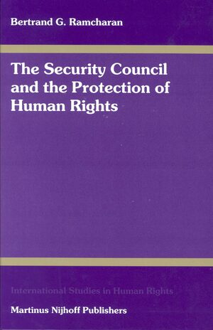 Cover The Security Council and the Protection of Human Rights