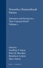Towards a Transcultural Future: Literature and Society in a 'Post'-Colonial World 2