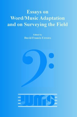 Cover Essays on Word/Music Adaptation and on Surveying the Field
