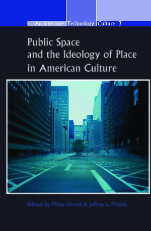 Cover Public Space and the Ideology of Place in American Culture