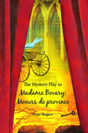 Cover The Mystery Play in <i>Madame Bovary: Moeurs de province</i>