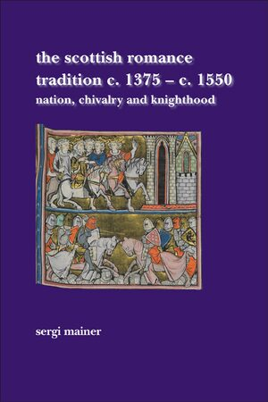 Cover The Scottish Romance Tradition c. 1375–c. 1550