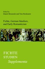 Fichte, German Idealism, and Early Romanticism