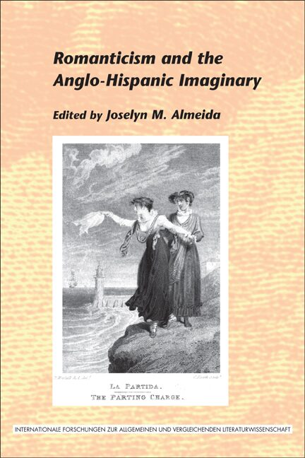 Romanticism And The Anglo-Hispanic Imaginary   Brill