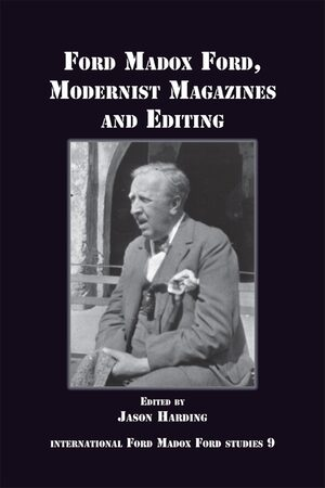 Cover Ford Madox Ford, Modernist Magazines and Editing