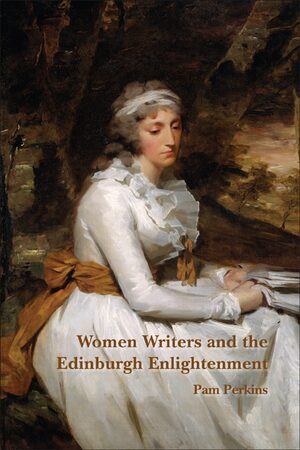 Women Writers and the Edinburgh Enlightenment