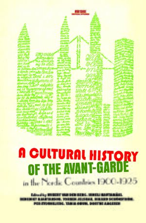 Cover A Cultural History of the Avant-Garde in the Nordic Countries 1900-1925