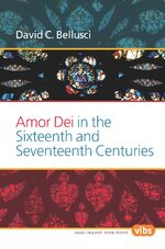 Cover Amor Dei in the Sixteenth and Seventeenth Centuries