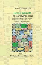 Cover Derek Walcott, The Journeyman Years, Volume 2: Performing Arts