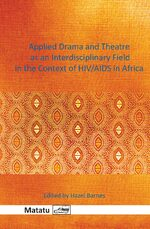 Cover Applied Drama and Theatre as an Interdisciplinary Field in the Context of HIV/AIDS in Africa
