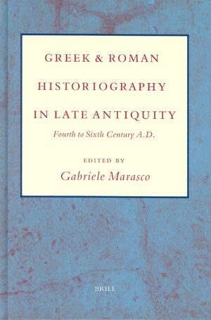 Cover Greek and Roman Historiography in Late Antiquity